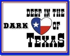 Deep in the Dark Heart of Texas