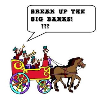 Break Up Big Banks bandwagon